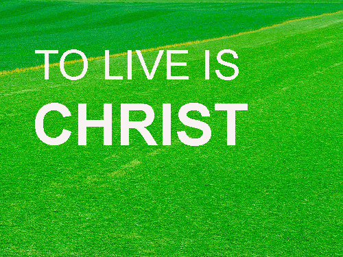 ayat_131203_to-live-is-christ